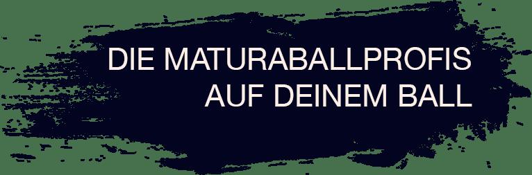 Die Maturaballprofis auf deinem Ball